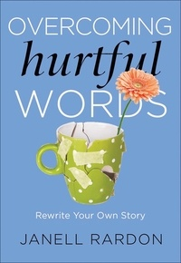 Janell Rardon - Overcoming Hurtful Words - Rewrite Your Own Story.