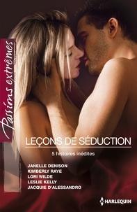 Janelle Denison et Kimberly Raye - Leçons de séduction - 5 histoires inédites.