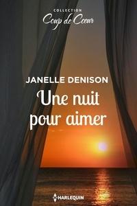 Janelle Denison - Une nuit pour aimer.