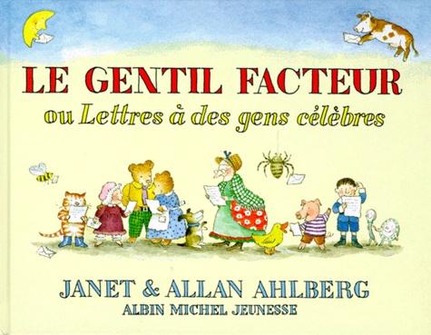 Janet Ahlberg et Allan Ahlberg - Le Gentil facteur ou Lettres à des gens célèbres.
