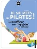 Janet Amato - Je me mets au Pilates ! - pour m'affiner et me muscler en profondeur.