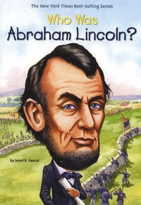 Janet B. Pascal - Who Was Abraham Lincoln ?.