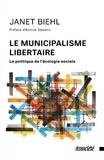 Janet Biehl - Le municipalisme libertaire - La politique de l'écologie sociale.
