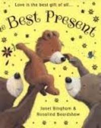 Janet Bingham et Rosalind Beardshaw - The Best Present.