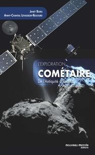 Janet Borg et Anny-Chantal Levasseur - L'exploration cométaire de l'Antiquité à Rosetta.