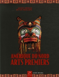 Janet Catherine Berlo et Ruth Philips - Amérique du Nord, Arts premiers.