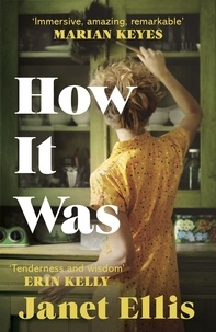 Janet Ellis - How It Was - the immersive, compelling new novel from the author of The Butcher's Hook.