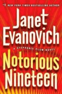 Janet Evanovich - Notorious Nineteen - A Stephanie Plum Novel.