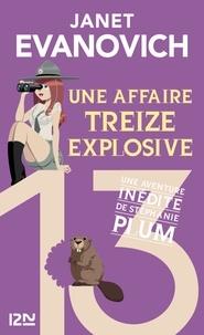 Janet Evanovich - Une aventure de Stéphanie Plum Tome 13 : Une affaire treize explosive.