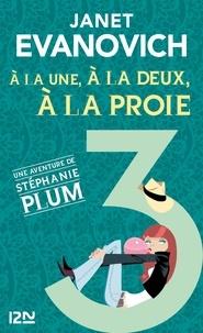 Janet Evanovich - Une aventure de Stéphanie Plum Tome 3 : A la une, à la deux, à la proie.
