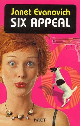 Janet Evanovich - Une aventure de Stéphanie Plum Tome 6 : Six appeal.