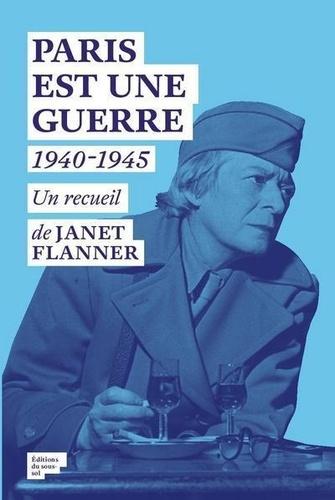 Paris est une guerre 1940-1945. Un recueil de reportages