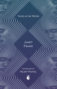 Janet Frame et Hilary Mantel - Faces In The Water.