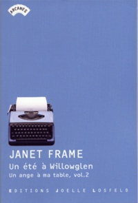 Janet Frame - Un ange à ma table Tome 2 : Un été à Willowglen.