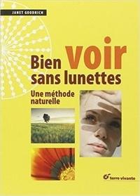 Janet Goodrich - Bien voir sans lunettes - Une méthode naturelle.