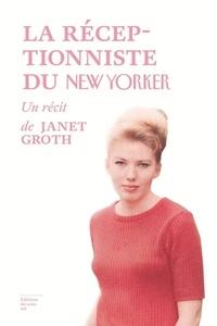 Janet Groth - La réceptionniste du New Yorker.