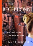 Janet Groth - Receptionist - An Education at the New Yorker.