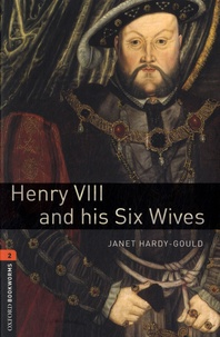 Janet Hardy-Gould - Henry VIII and his Six Wives - Stage 2. 1 CD audio