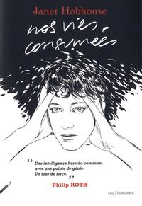 Janet Hobhouse - Nos vies consumées.