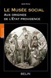 Janet Horne - Le musée social - Aux origines de l'Etat-providence.