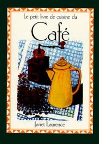 LA CUISINE DU CAFE - Janet Laurence |