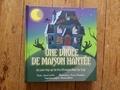 Janet Lawler et Anna Chambers - Une drôle de maison hantée - Un livre pop-up effrayant mais pas trop.