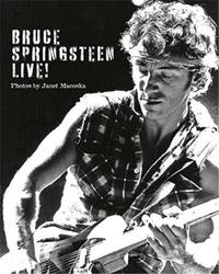 Janet Macoska - Bruce Springsteen Live by Janet Macoska /anglais.