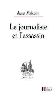 Janet Malcolm - Le journaliste et l'assassin.