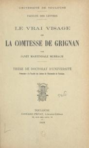 Janet Martindale Murbach - Le vrai visage de la Comtesse de Grignan - Thèse de Doctorat d'Université présentée à la Faculté des Lettres de l'Université de Toulouse.