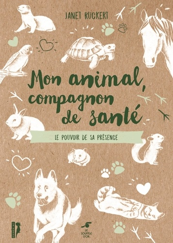 Mon animal, compagnon de santé. Le pouvoir de sa présence 2e édition