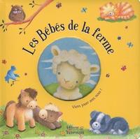 Janet Samuel et Lucile Galliot - Les Bébés de la ferme.