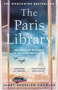 Janet Skeslien Charles - The Paris Library - the bestselling novel of courage and betrayal in Occupied Paris.