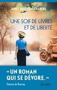 Janet Skeslien Charles - Une soif de livres et de liberté.