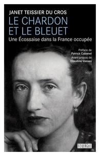 Deedr.fr Le chardon et le bleuet - Une Ecossaise dans la France occupée Image