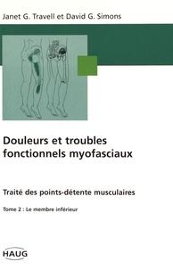 Janet Travell et David Simons - Douleurs et troubles fonctionnels myofasciaux - Tome 2, Le membre inférieur.