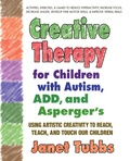 Janet Tubbs - Creative Therapy for Children with Autism, ADD and Aspergers.