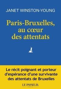 Janet Winston-Young - Paris-Bruxelles, au coeur des attentats.