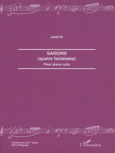Janetis - Saisons (quatre fantaisies) - Pour piano solo.