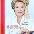 Janette Bertrand - La vieillesse par une vraie vieille.