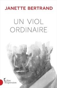 Janette Bertrand - Un viol ordinaire.