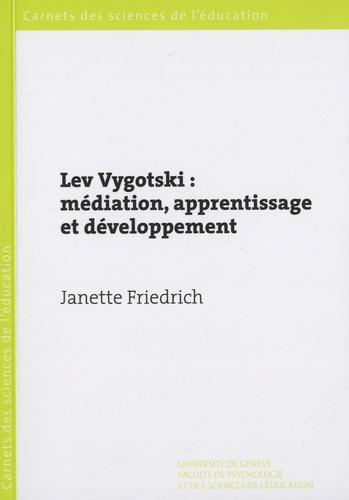 Lev Vygotski : médiation, apprentissage et développement. Une lecture philosophique et épistémologique 3e édition