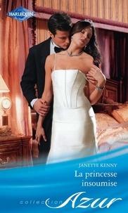 Janette Kenny - La princesse insoumise.
