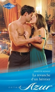 Janette Kenny - La revanche d'un héritier.