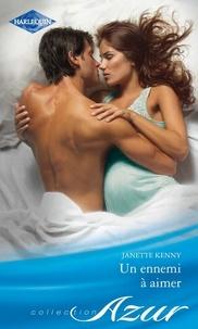 Janette Kenny - Un ennemi à aimer.