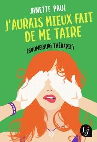 Janette Paul - J'aurais mieux fait de me taire (Boomerang thérapie).