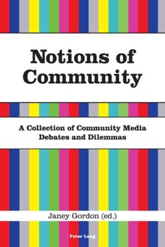 Janey Gordon - Notions of Community - A Collection of Community Media Debates and Dilemmas.