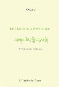 Jangbu - Le hachoir invisible - Edition bilingue français-tibétain.