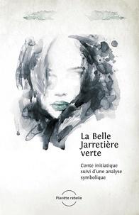 Jani Pascal - La Belle Jarretière verte - Conte initiatique suivi d'une analyse symbolique.