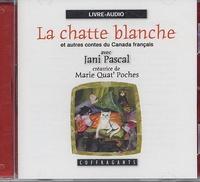 Jani Pascal - La chatte blanche et autres contes du Canada français. 1 CD audio