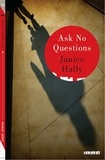 Janice Hally - Ask no questions.